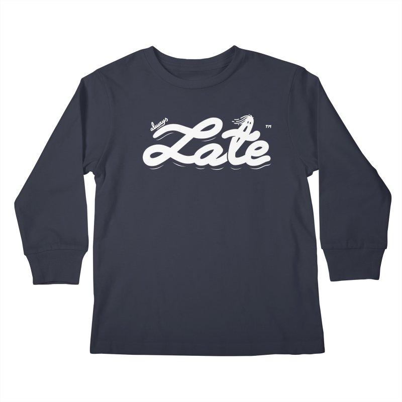 Always late Kids Longsleeve T-Shirt by micheleficeli's Artist Shop