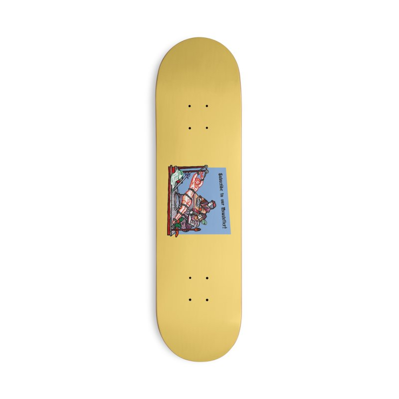 Subscribe! Accessories Skateboard by Mickey Harmon