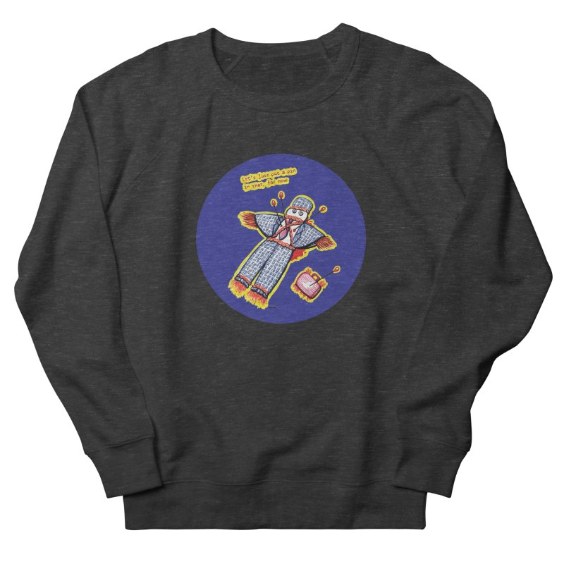 Put a Pin in it! Women's Sweatshirt by Mickey Harmon