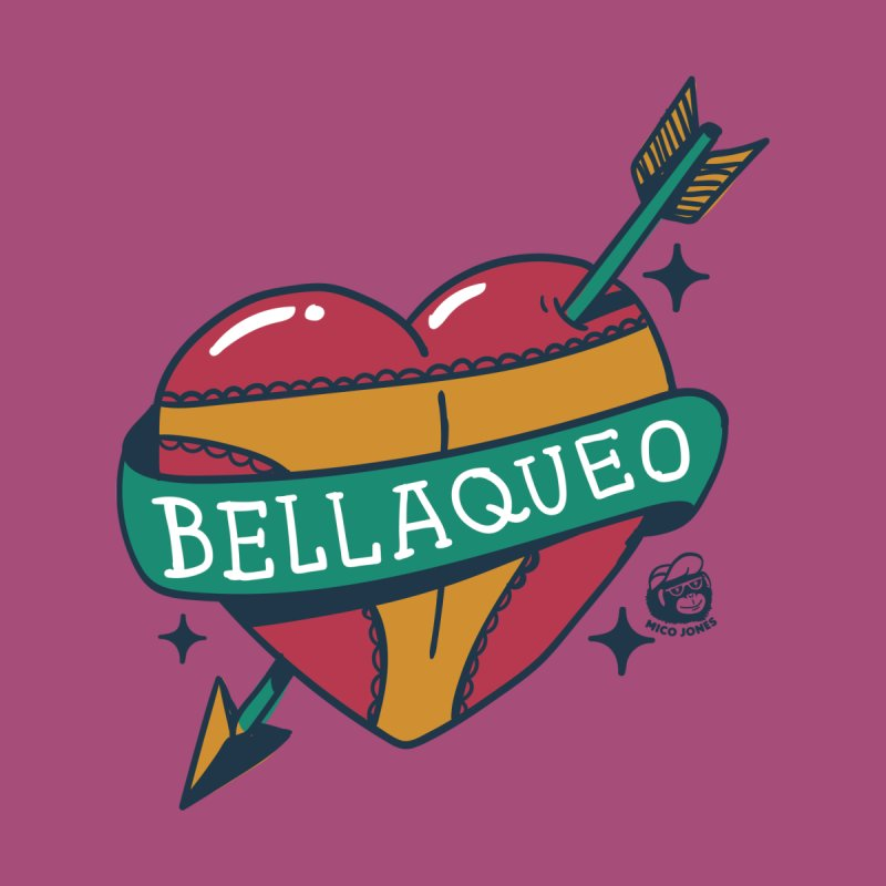 BELLAQUEO by Mico Jones Artist Shop