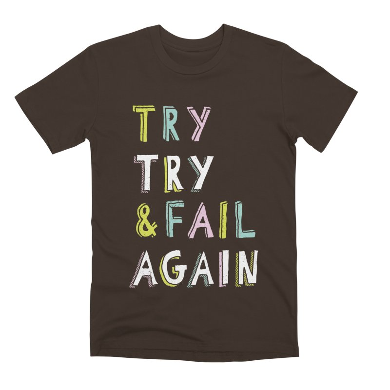 Try & Fail, Try Again Men's Premium T-Shirt by MidnightCoffee
