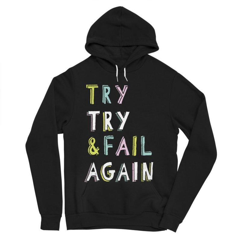 Try & Fail, Try Again Women's Sponge Fleece Pullover Hoody by MidnightCoffee