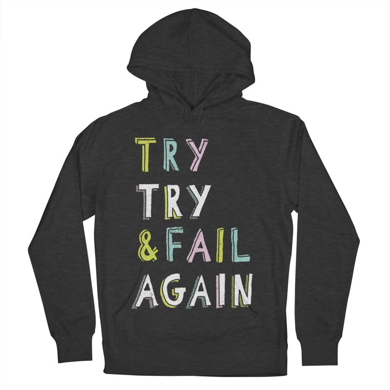 Try & Fail, Try Again Women's Pullover Hoody by MidnightCoffee