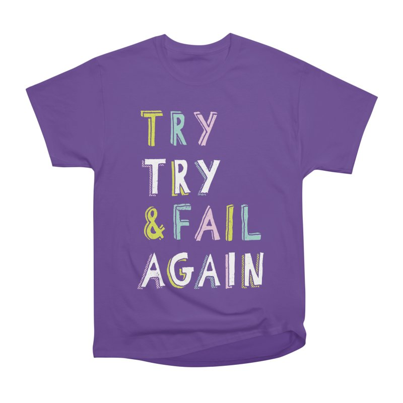 Try & Fail, Try Again Men's Classic T-Shirt by MidnightCoffee