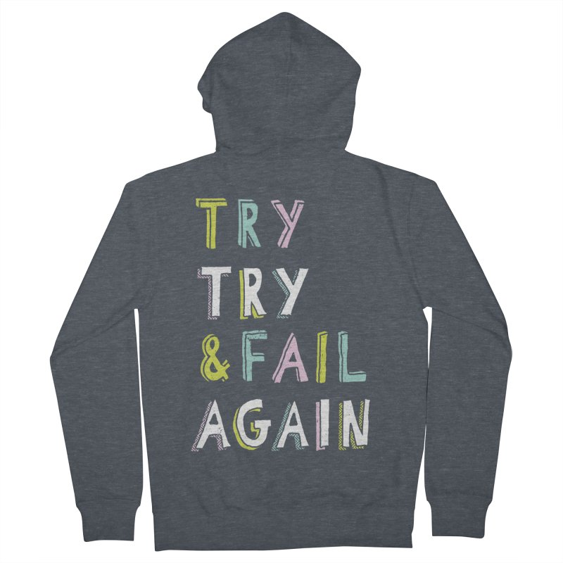 Try & Fail, Try Again Women's Zip-Up Hoody by MidnightCoffee