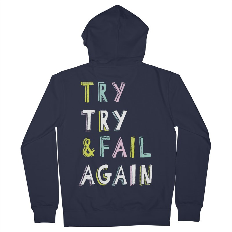 Try & Fail, Try Again Women's French Terry Zip-Up Hoody by MidnightCoffee