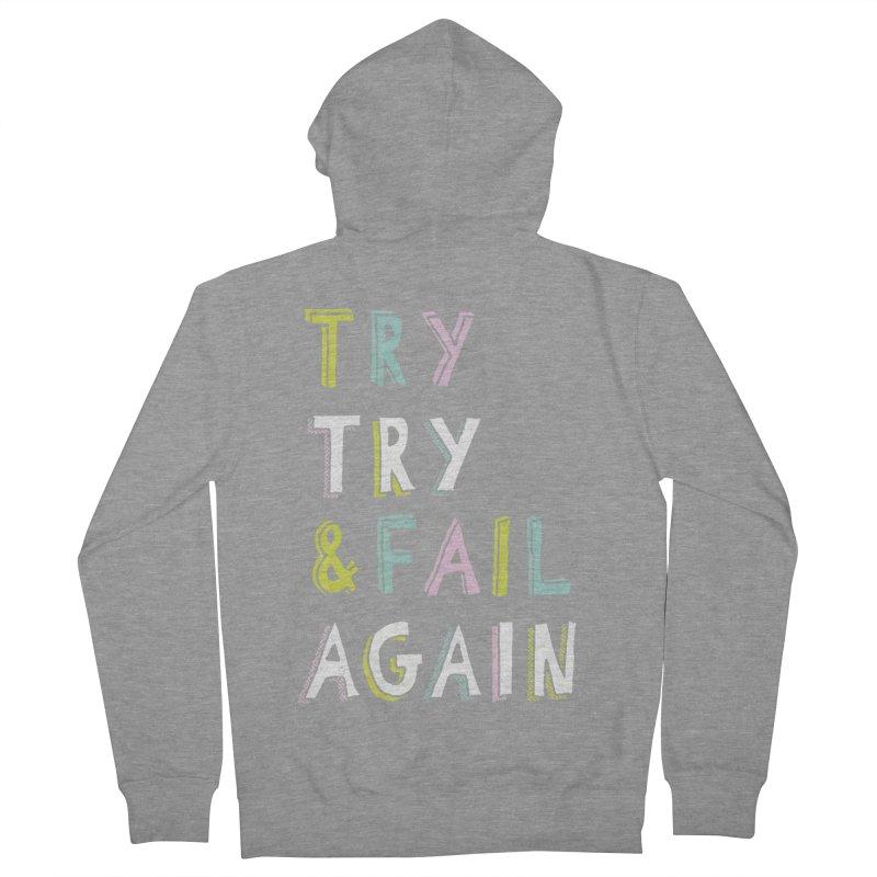 Try & Fail, Try Again Men's Zip-Up Hoody by MidnightCoffee