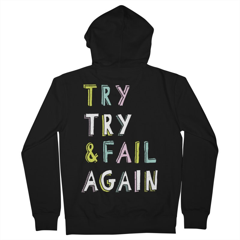 Try & Fail, Try Again Men's French Terry Zip-Up Hoody by MidnightCoffee