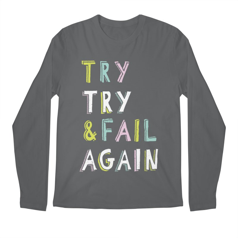 Try & Fail, Try Again Men's Regular Longsleeve T-Shirt by MidnightCoffee