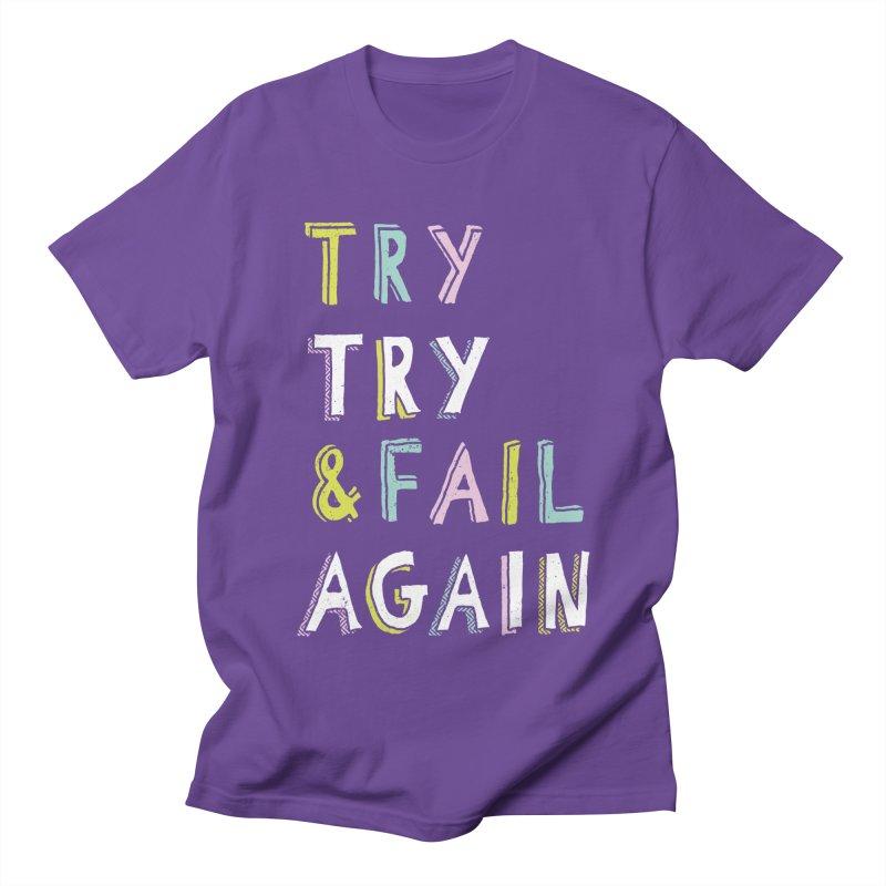 Try & Fail, Try Again Women's Regular Unisex T-Shirt by MidnightCoffee