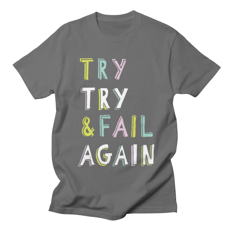 Try & Fail, Try Again Men's T-shirt by MidnightCoffee
