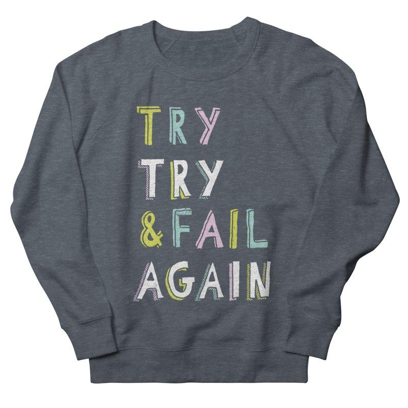 Try & Fail, Try Again Women's Sweatshirt by MidnightCoffee