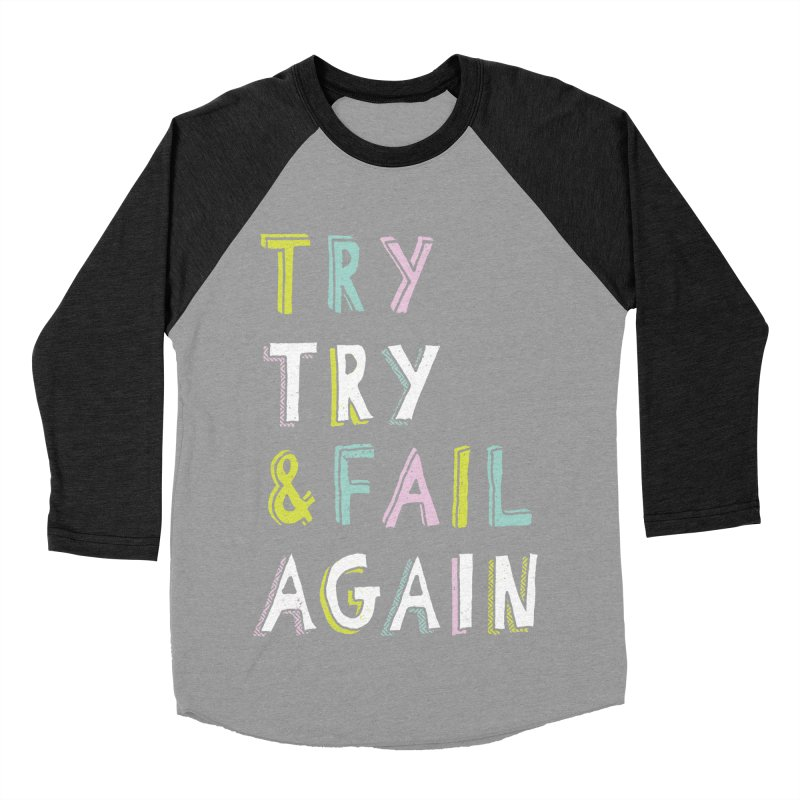 Try & Fail, Try Again Women's Baseball Triblend T-Shirt by MidnightCoffee