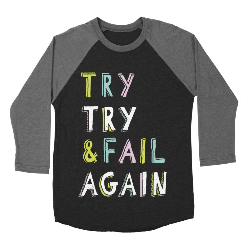 Try & Fail, Try Again Men's Baseball Triblend T-Shirt by MidnightCoffee