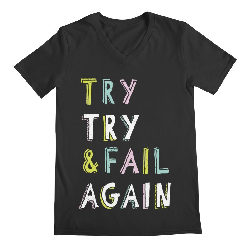 Try & Fail, Try Again Men's Regular V-Neck by MidnightCoffee