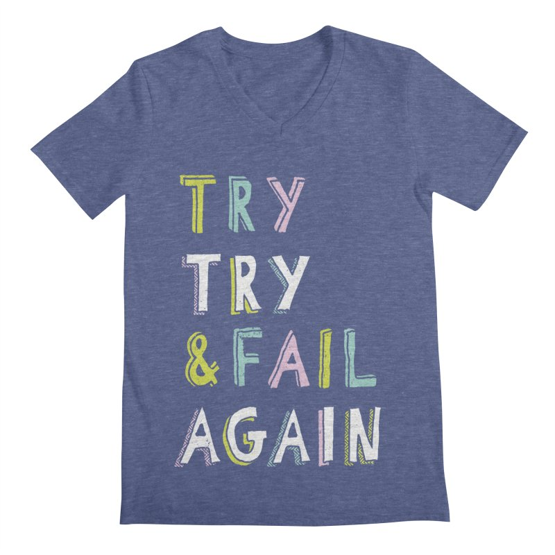 Try & Fail, Try Again Men's V-Neck by MidnightCoffee