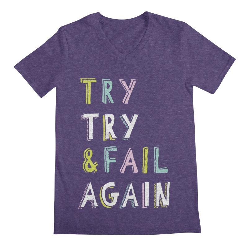 Try & Fail, Try Again Men's Regular V-Neck by MidnightCoffee