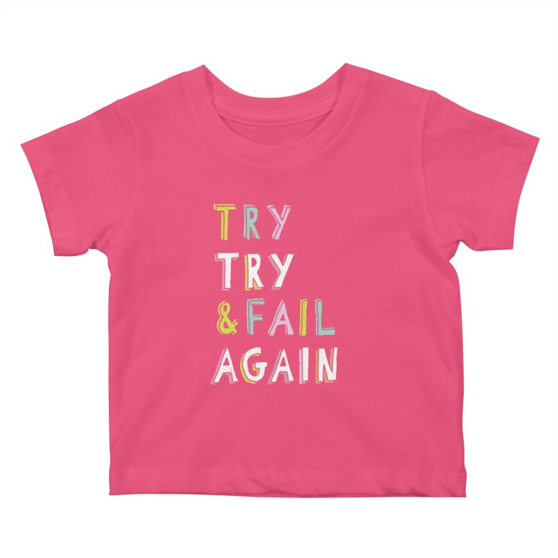 Try & Fail, Try Again Kids Baby T-Shirt by MidnightCoffee