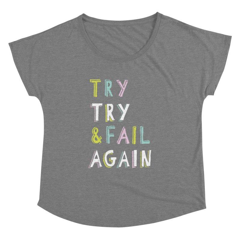 Try & Fail, Try Again Women's Dolman by MidnightCoffee