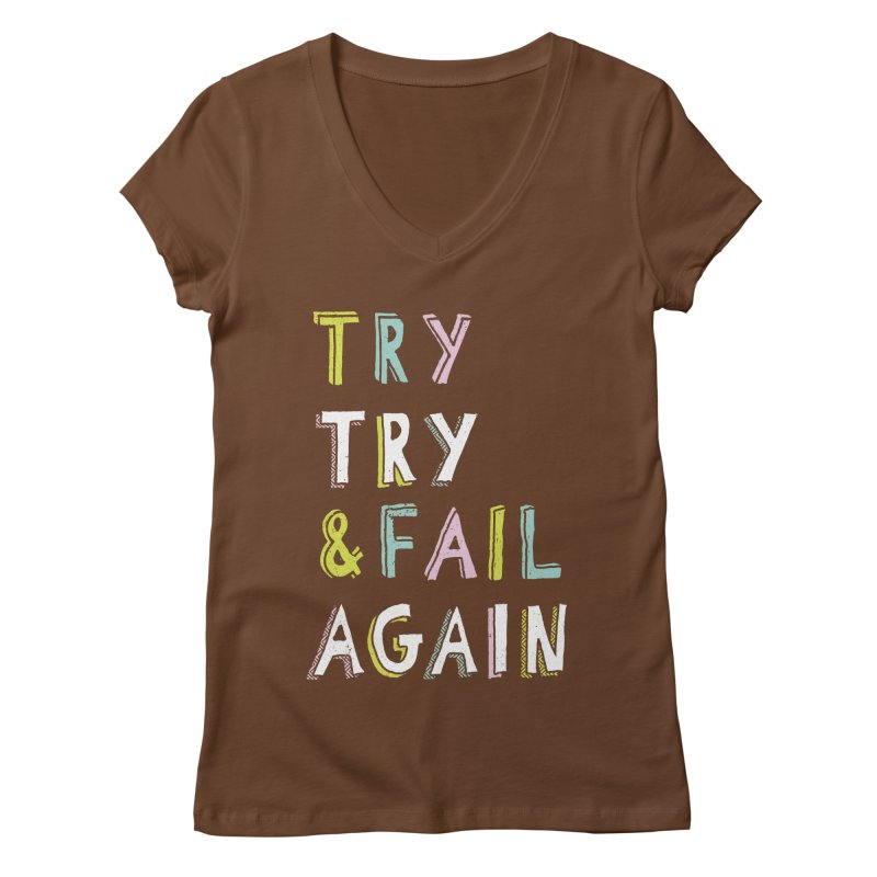 Try & Fail, Try Again Women's V-Neck by MidnightCoffee