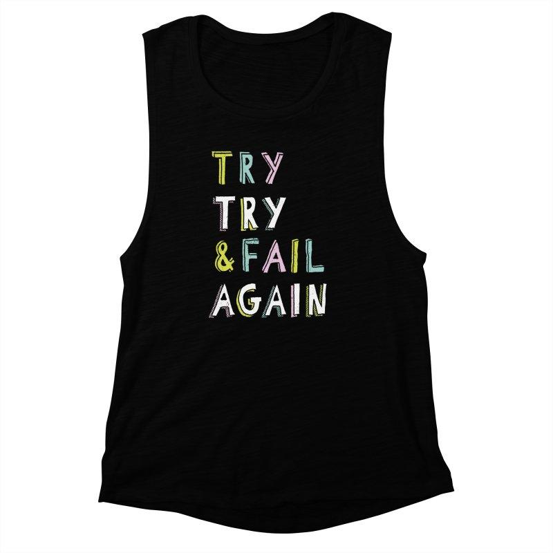 Try & Fail, Try Again Women's Muscle Tank by MidnightCoffee