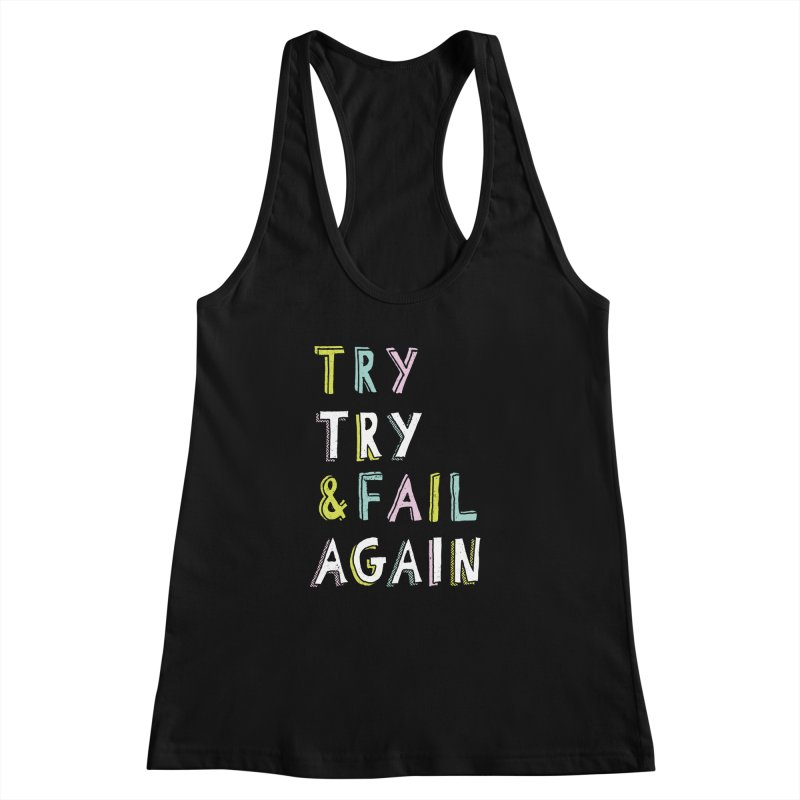 Try & Fail, Try Again Women's Racerback Tank by MidnightCoffee