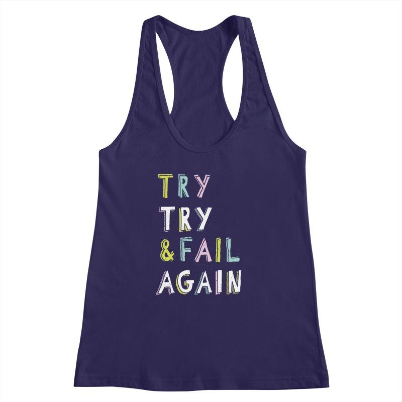 Try & Fail, Try Again Women's Racerback Tank by MidnightCoffee