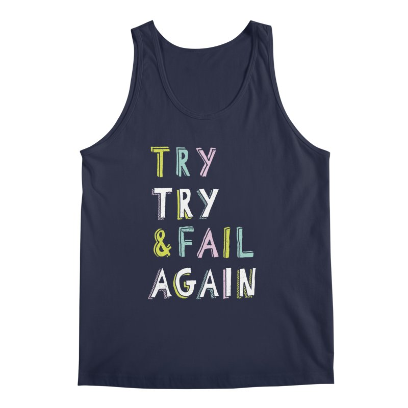 Try & Fail, Try Again Men's Tank by MidnightCoffee