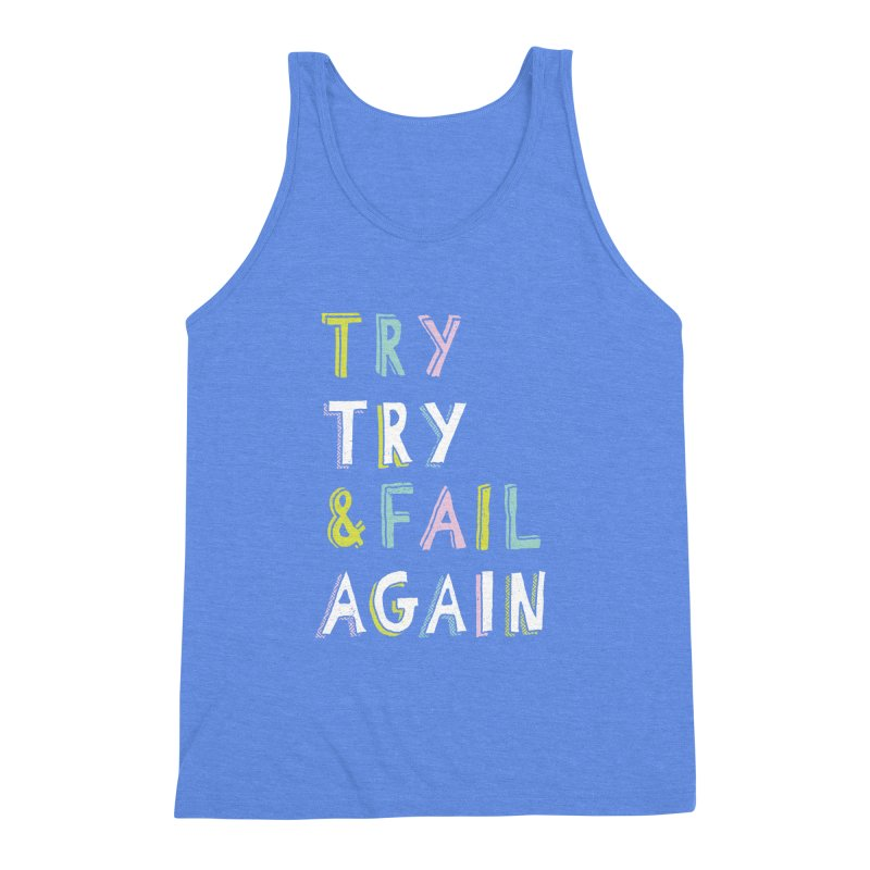 Try & Fail, Try Again Men's Triblend Tank by MidnightCoffee