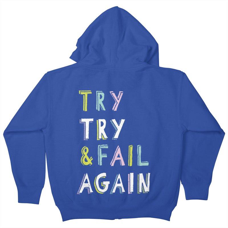 Try & Fail, Try Again Kids Zip-Up Hoody by MidnightCoffee