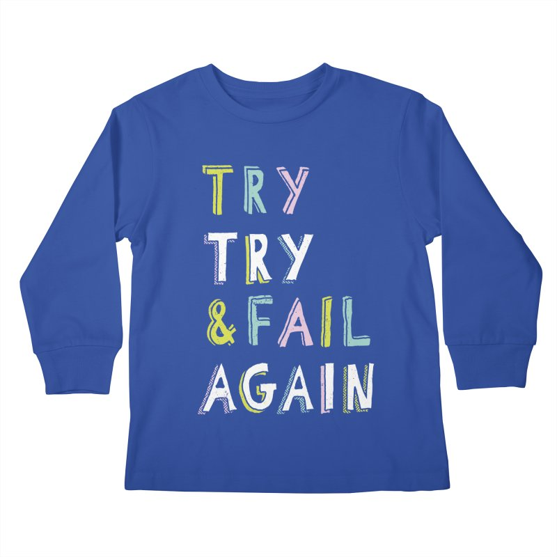 Try & Fail, Try Again Kids Longsleeve T-Shirt by MidnightCoffee