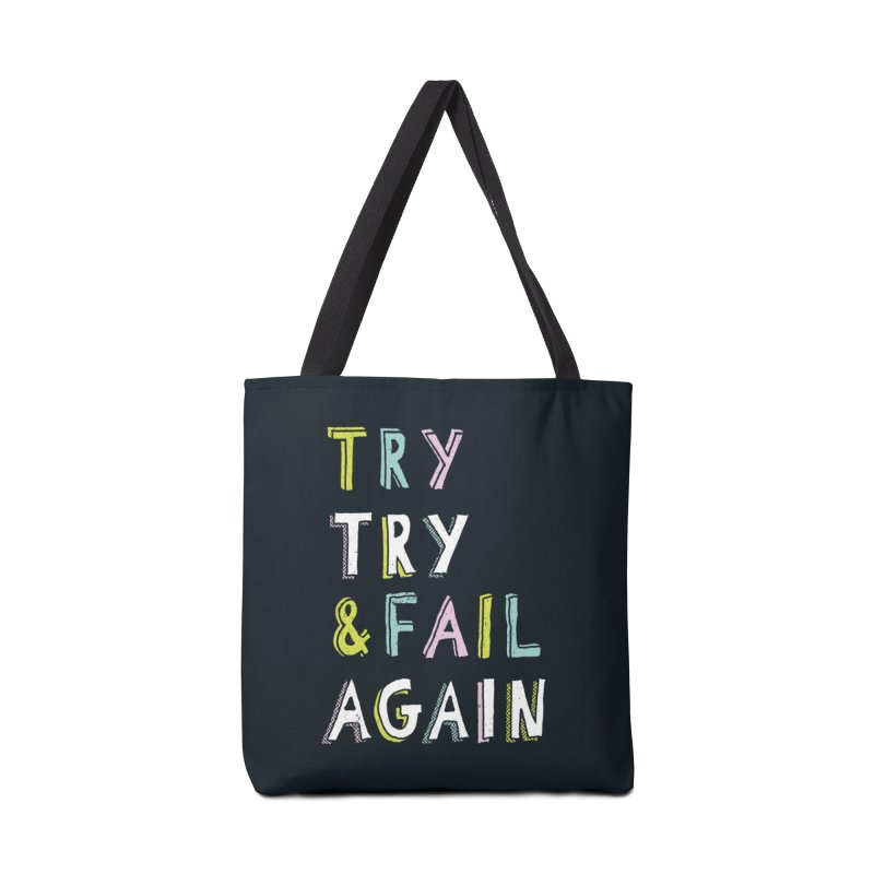 Try & Fail, Try Again Accessories Bag by MidnightCoffee