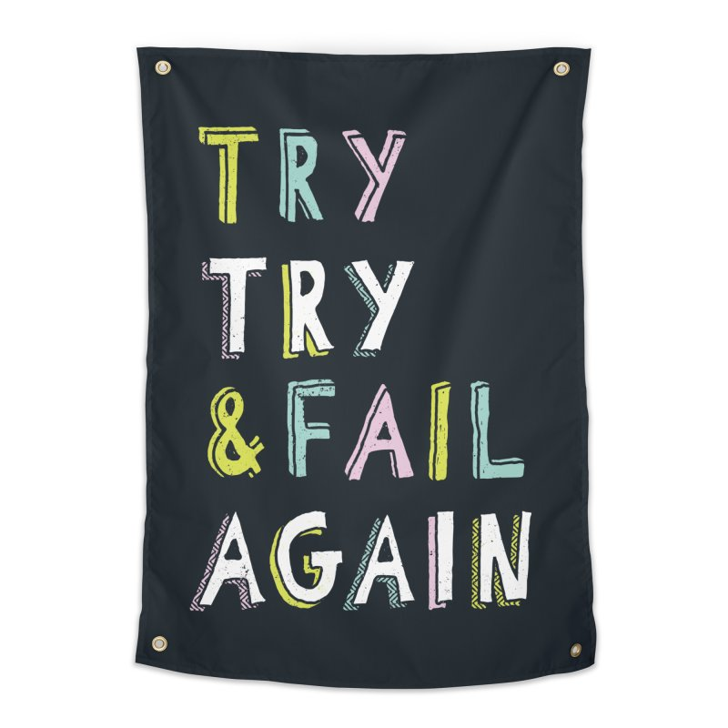Try & Fail, Try Again Home Tapestry by MidnightCoffee