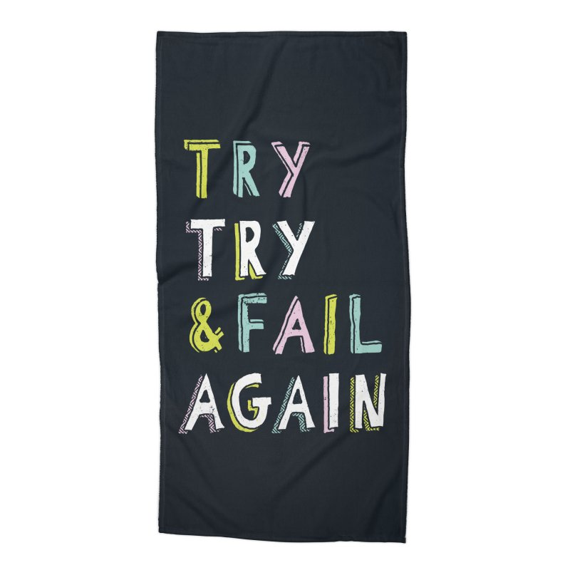 Try & Fail, Try Again Accessories Beach Towel by MidnightCoffee