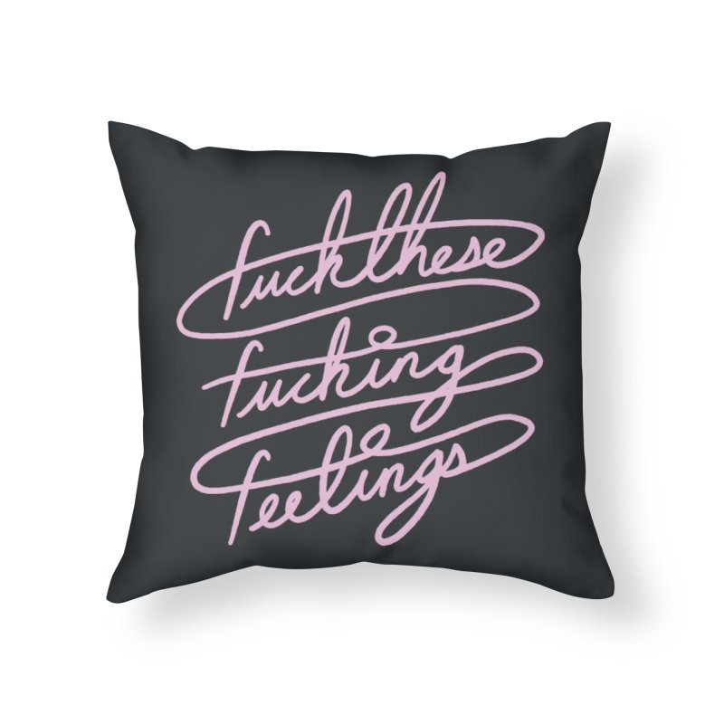 FFFeelings Home Throw Pillow by MidnightCoffee