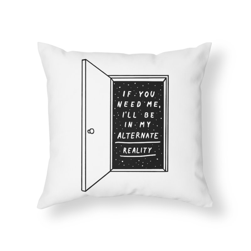 Alternate Reality Home Throw Pillow by MidnightCoffee