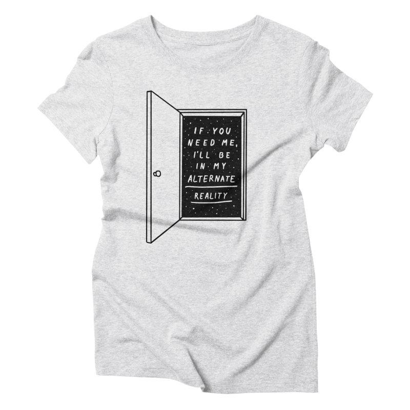 Alternate Reality Women's Triblend T-Shirt by MidnightCoffee