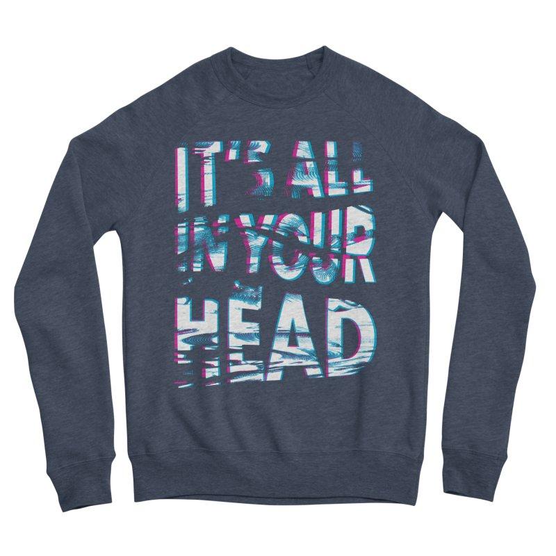 In Your Head Men's Sponge Fleece Sweatshirt by MidnightCoffee