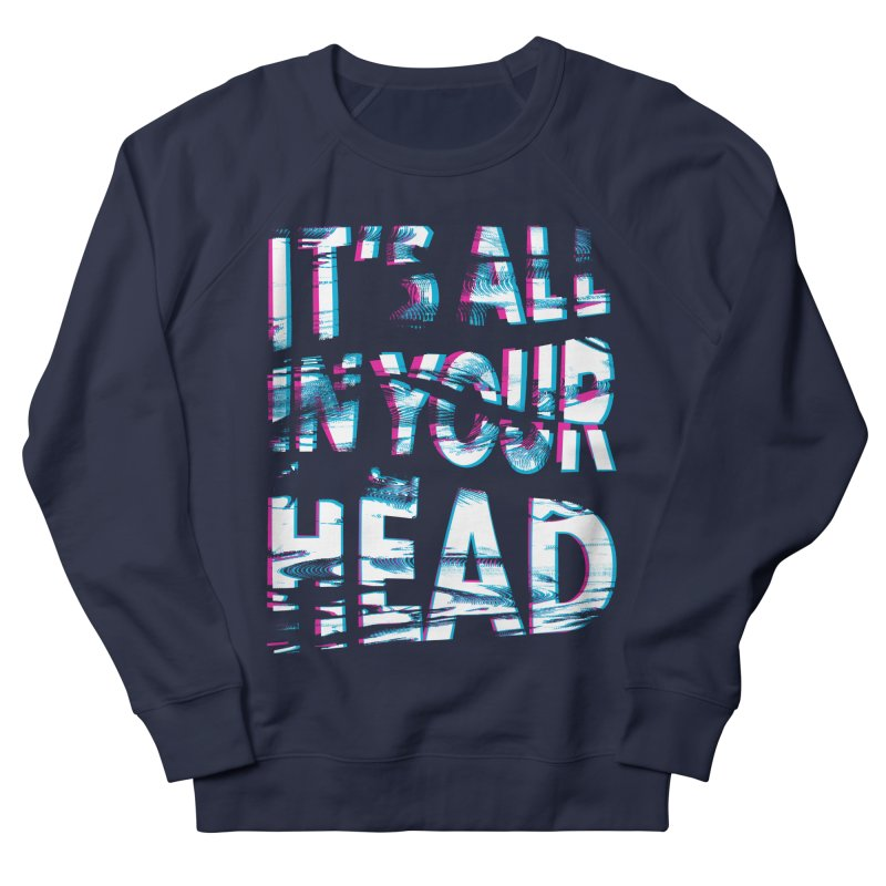 In Your Head Women's French Terry Sweatshirt by MidnightCoffee