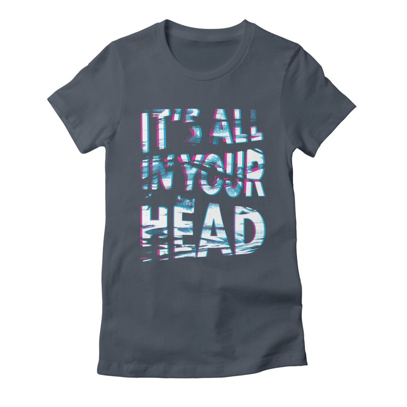 In Your Head Women's Fitted T-Shirt by MidnightCoffee