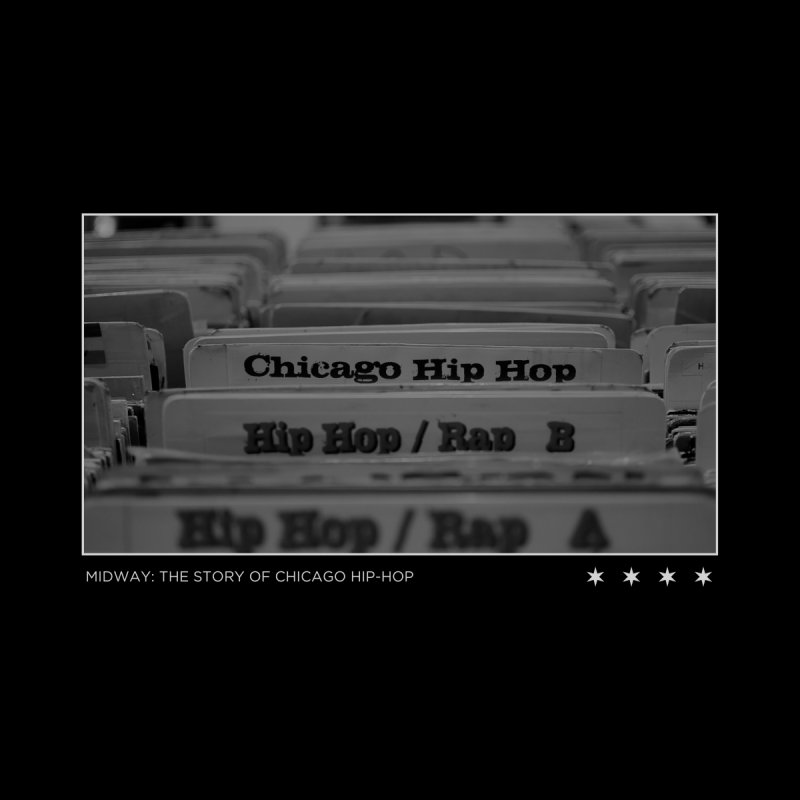 Chicago Hip Hop by Midway Shop