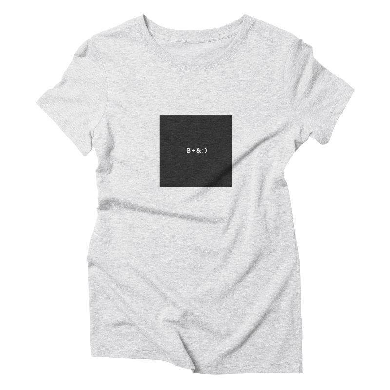 B+&:) Women's Triblend T-shirt by Miezerie