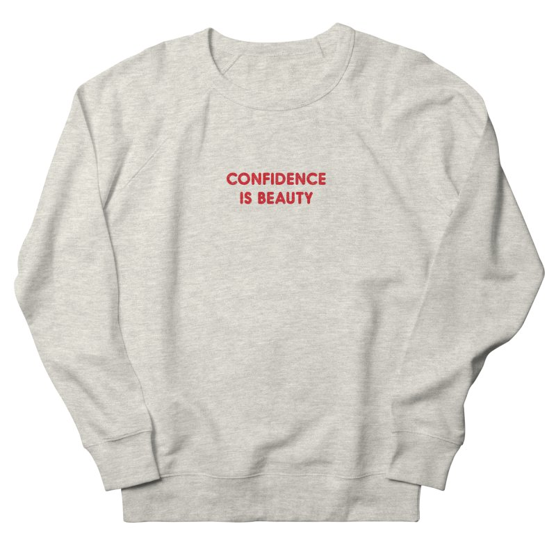 Confidence is Beauty Women's French Terry Sweatshirt by Miezerie