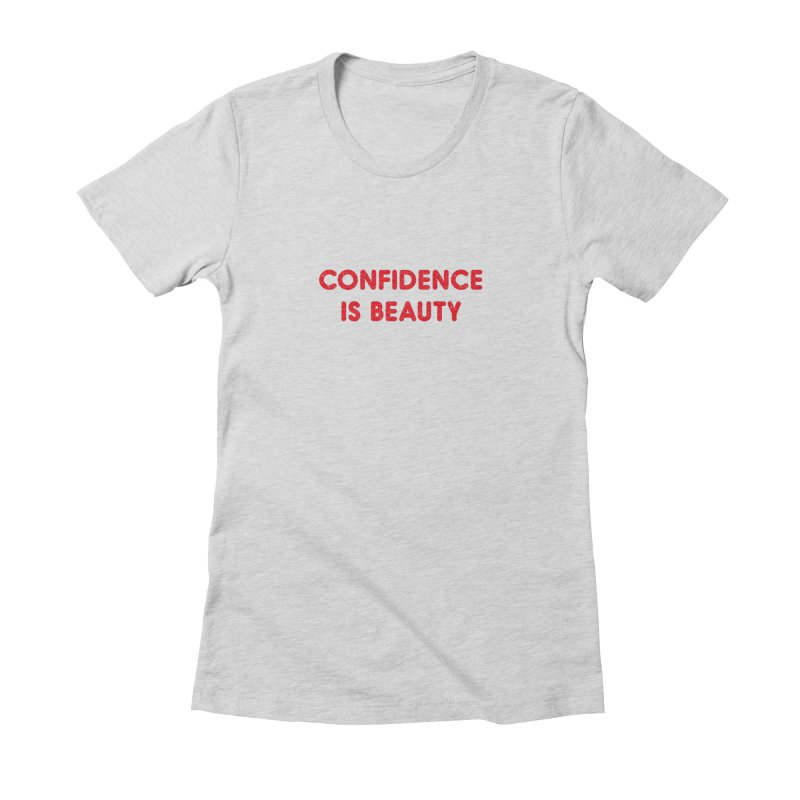 Confidence is Beauty Women's Fitted T-Shirt by Miezerie