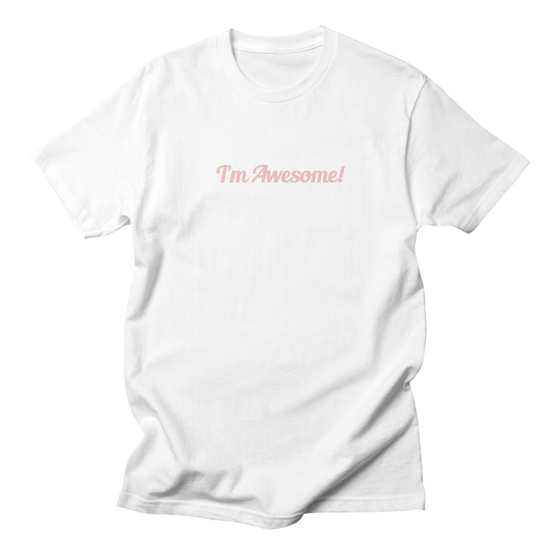 I'm Awesome! Men's T-Shirt by Miezerie