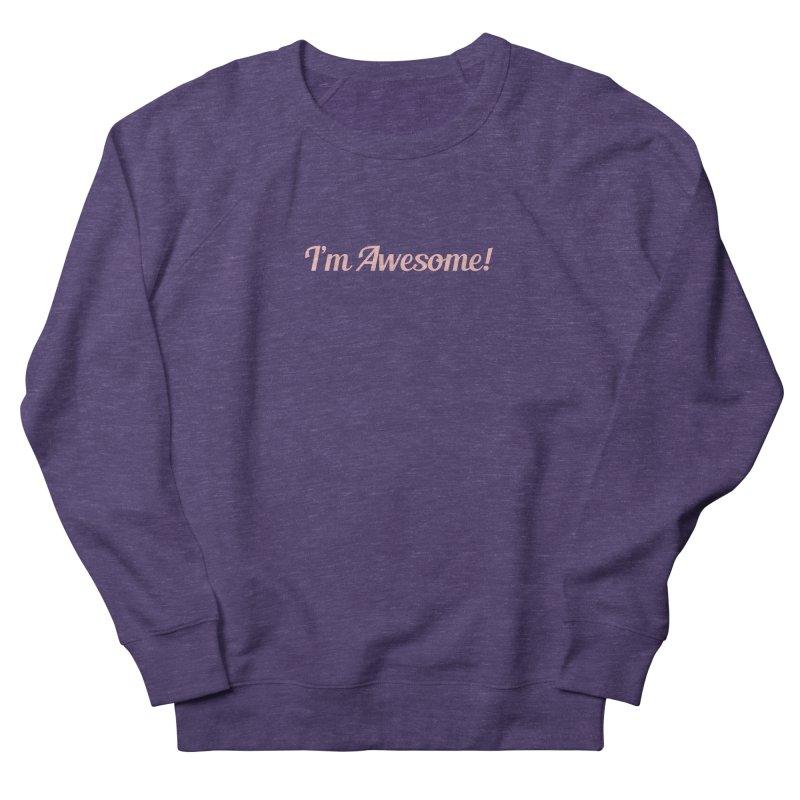 I'm Awesome! Women's Sweatshirt by Miezerie