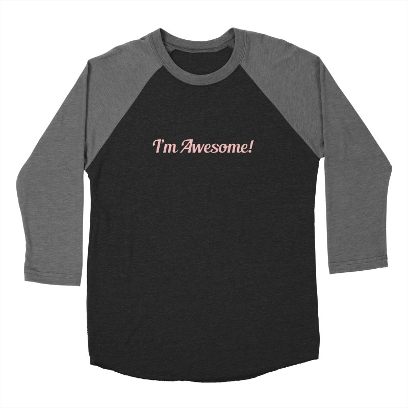 I'm Awesome! Women's Baseball Triblend T-Shirt by Miezerie