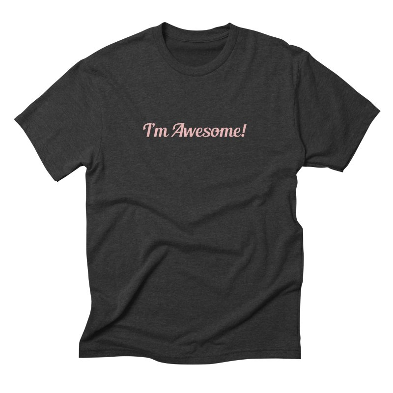 I'm Awesome! Men's Triblend T-shirt by Miezerie