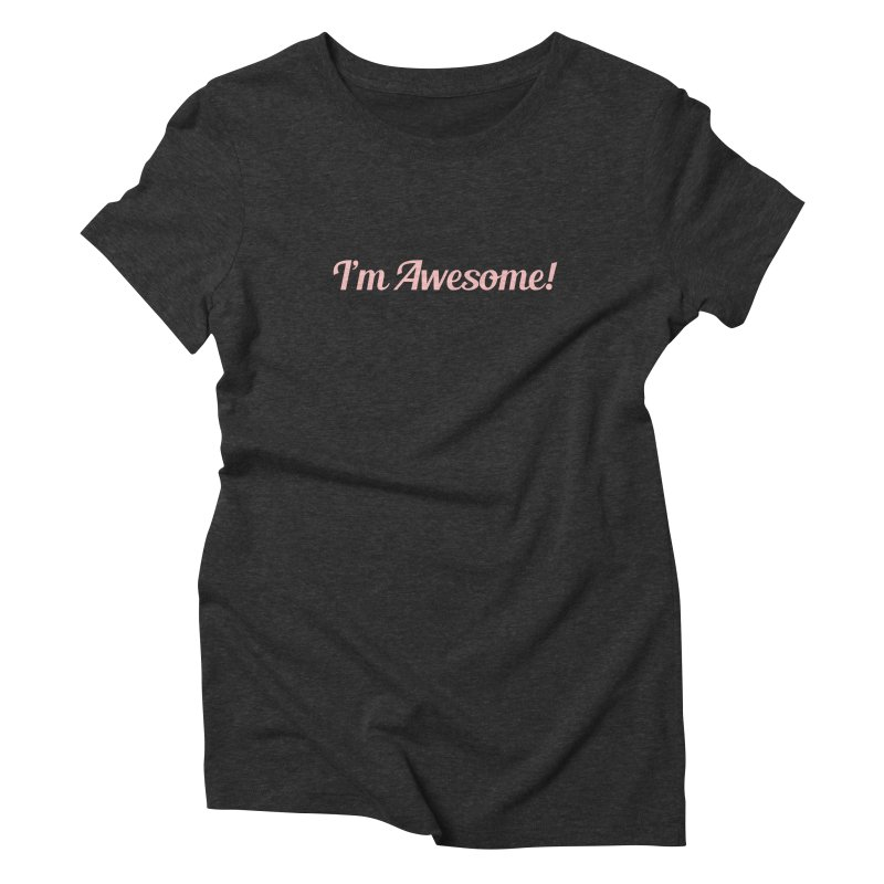 I'm Awesome! Women's Triblend T-Shirt by Miezerie