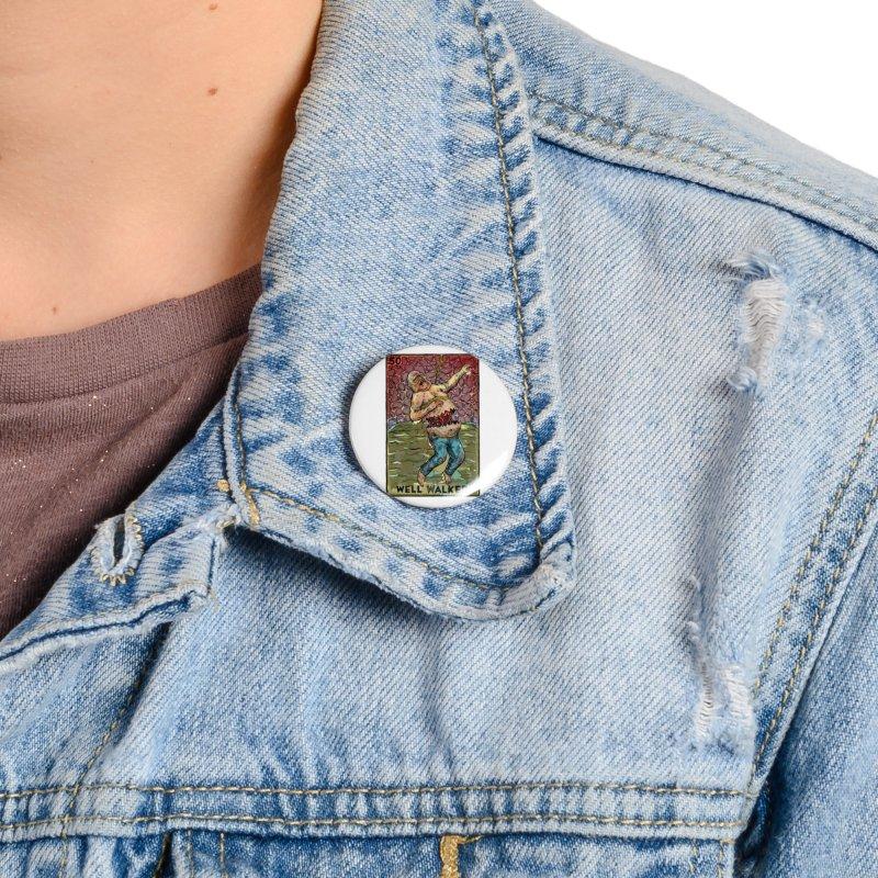 Well Walker Accessories Button by Miguel Valenzuela